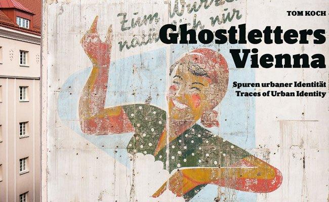 """Das Buch """"Ghostletters Vienna"""" begibt sich auf die Spurensuche der einst stolzen Schriftzüge."""