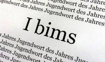 """""""I bims"""" ist Deutschlands """"Jugendwort des Jahres"""""""